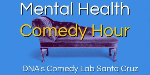 The Mental Health Comedy Hour at DNA's Comedy Lab