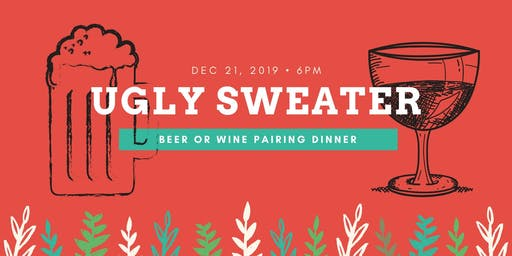 2nd Annual Ugly Sweater Beer/Wine Pairing Dinner