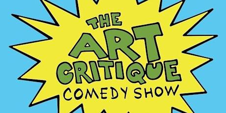 The Art Critique Comedy Show tickets