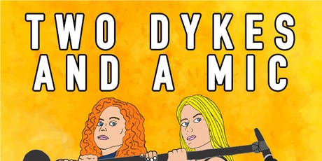 Two Dykes and a Mic Comedy Show tickets