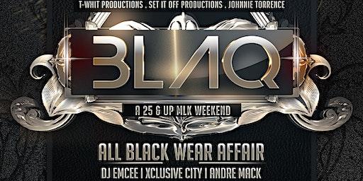 BLAQ - THE MLK WEEKEND ALL BLACK AFFAIR