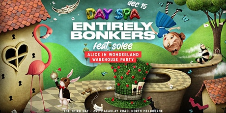 Entirely Bonkers - Day Spa Warehouse Day Party featuring Solee tickets
