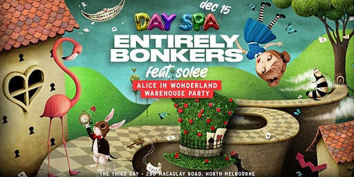Entirely Bonkers - Day Spa Warehouse Day Party featuring Solee