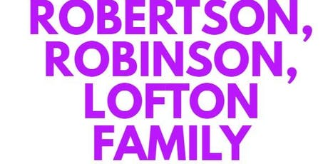 Robertson, Robinson & Lofton Family Reunion tickets