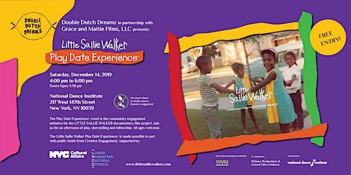 Little Sallie Walker Play Date Experience©
