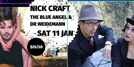 NICK CRAFT & THE BLUE ANGEL & DR  WEIDEMANN- Navigate Summer tickets