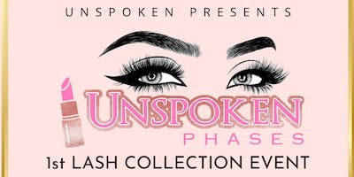 UnspokenPhases 1st Lash Collection Event