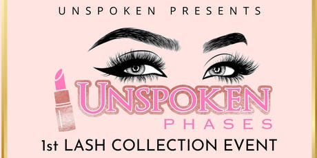 UnspokenPhases 1st Lash Collection Event tickets