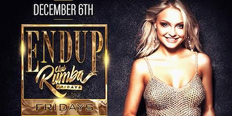 ENDUP RUMBA FRIDAYS!   HIPHOP & REGGAETON   2 ROOMS & PATIO EVERY WEEK! tickets