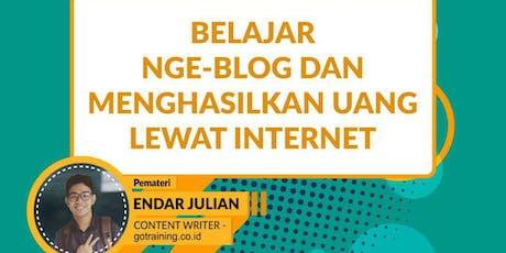 Belajar Nge-Blog dan Menghasilkan Uang Lewat Internet tickets