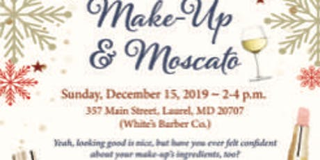 Make-Up and Moscato tickets