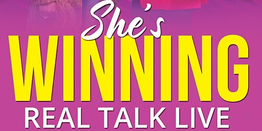"She's Winning ""Real Talk LIVE"""