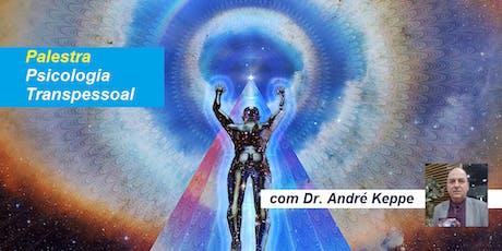 Palestra Psicologia Transpessoal – Dr. André Keppe ingressos