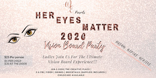 HER EYES MATTER: A VISION BOARD EXPERIENCE