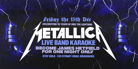 35 Years of Ride The Lightning - Metallica Live Band Karaoke tickets