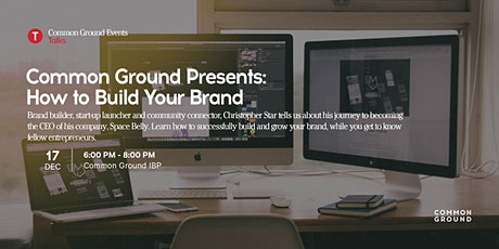Common Ground presents How to Build Your Brand tickets