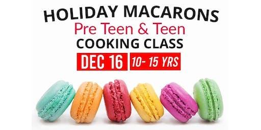 Pre Teen & Teen - Holiday Macarons  10 - 15 Yrs - (12-16-2019 starts at 6:30 PM)