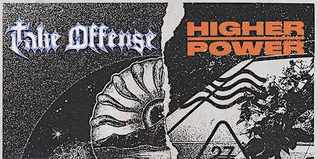 HIGHER POWER/TAKE OFFENSE