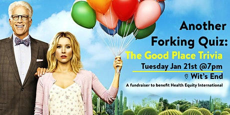 Another Forking Quiz: The Good Place Trivia to benefit Health Equity Intl. tickets