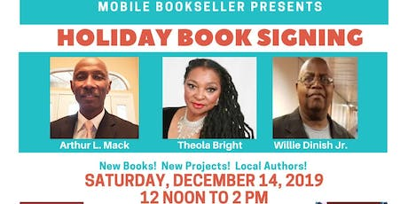 Holiday Book Signing with Theola Bright, Arthur L. Mack & Willie Dinish Jr. tickets