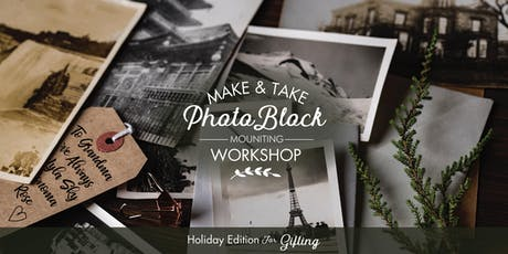 DIY Holiday Gift Series: Photo Block Mounting Workshop tickets