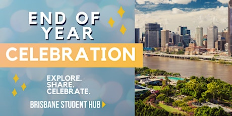 End of Year Celebration @ the Brisbane Student Hub tickets
