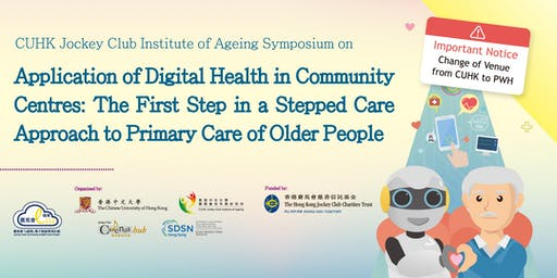 "Symposium on ""Application of Digital Health in Community Centres: The First Step in a Stepped Care Approach to Primary Care of Older People"""