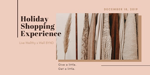 Live Wellthy x Well BYND Holiday Shopping Experience