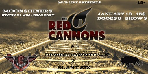 The Red Cannons w/ Upsidedowntown & Slant Six