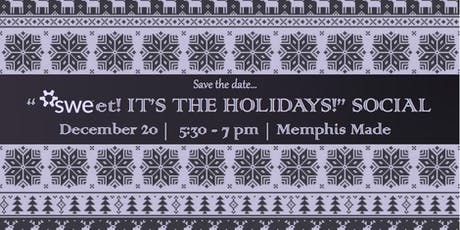 SWEet! It's the Holiday Social! tickets