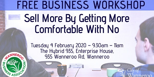 Free Business Workshop - Sell More By Getting More Comfortable With 'No'