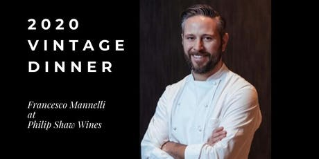 2020 Vintage Dinner at Philip Shaw Wines with guest chef Francesco Mannelli tickets
