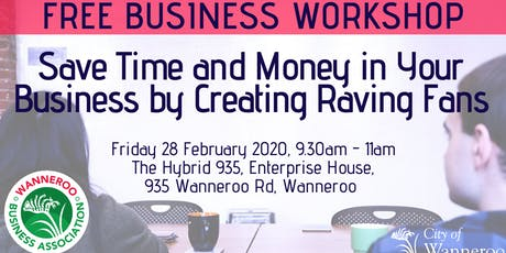 Workshop - Save Time And Money In Your Business By Creating Raving Fans tickets