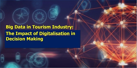 Big Data in Tourism Industry: The Impact of Digitalisation in Decision Making tickets