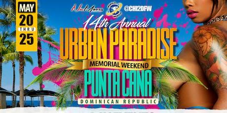 14th ANNUAL URBAN PARADISE WEEKEND tickets