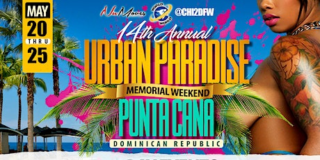14th ANNUAL URBAN PARADISE WEEKEND tickets