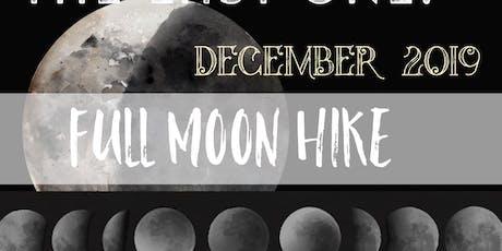 Full Moon Night Hike: December 2019 tickets