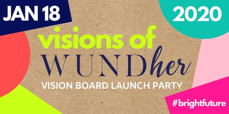VISIONS OF WUNDHER: Vision Board Launch Party tickets