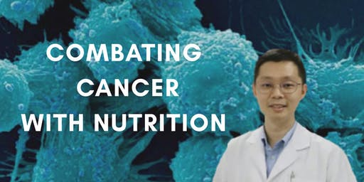 Combating Cancer with Nutrition by Dr.Lim (Mandarin)