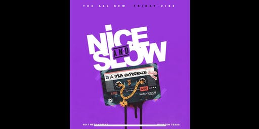 """NICE and SLOW  Fridays """"A R&B Experience""""  @Eve"""