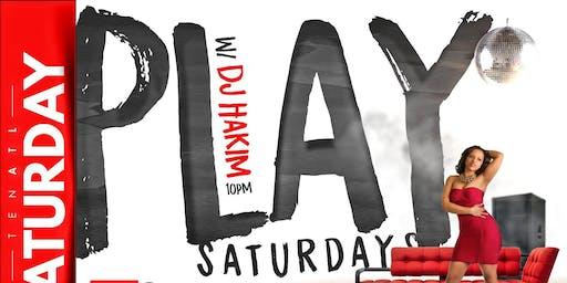 Play Saturday w/ DJ Hakim