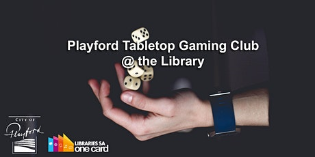 Playford Tabletop and Gaming Club tickets