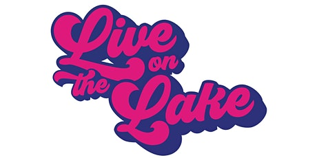 Live On The Lake 2020 tickets