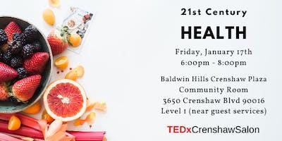 TEDxCrenshawSalon: 21st Century Health