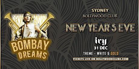 BOMBAY DREAMS - NYE @IVY, SYDNEY tickets