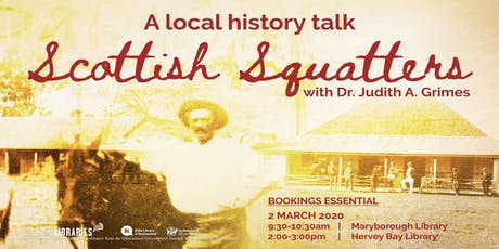 Local History Talk -Hervey Bay Library- Scottish Squatters presented by Judith Grimes - - All ages tickets
