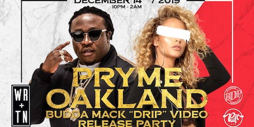 """PRYME Oakland  Budda Mack """"DRIP"""" Video Release Party!"""