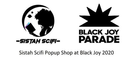 Sistah Scifi Popup Shop: Black Joy Parade 2020 tickets