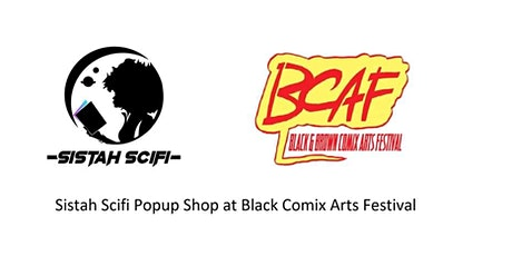 Sistah Scifi Popup Shop: Black Comix Arts Expo tickets