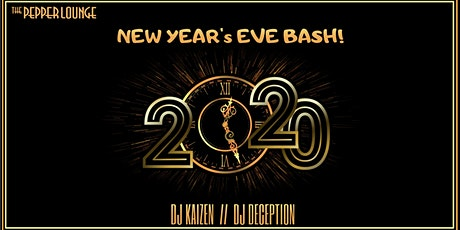 NYE Bash 2020 Featuring DJ Kaizen and DJ Deception at The Pepper Lounge tickets